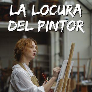 La locura del pintor