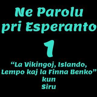 """NPPE1 - """"La Vikingoj, Islando, Lempo kaj la Finna Benko"""" kun Siru"""