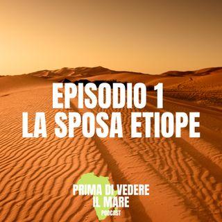 Episodio 1 - la sposa etiope