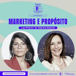 #6 - Marketing e Propósito. Com Lau Patrón e Martha Gabriel