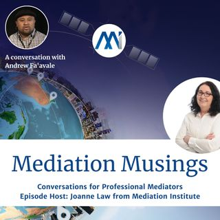 17 Mediator Musings with Andrew Fa'avale
