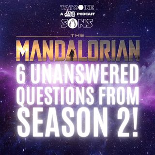6 Unsanswered Questions From The Mandalorian Season 2!