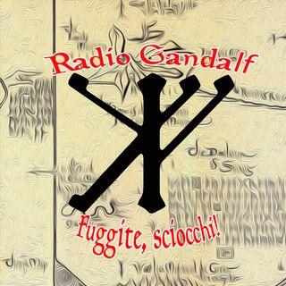 Radio Gandalf (fuggite, sciocchi!)