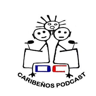 Caribeños Podcast Ep. # 1 Cheloman el dollar