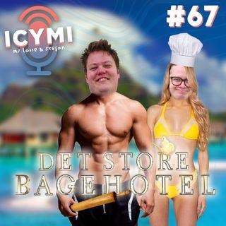 ICYMI #67: Det Store Bagehotel