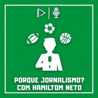 Qual sua história com o Jornalismo Esportivo? (Com Hamilton Neto)  - #NaMarcaEntrevista02