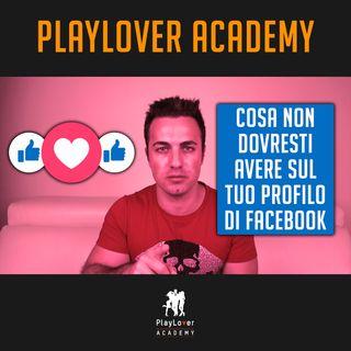 551 - Cosa non dovresti avere sul tuo profilo di Facebook