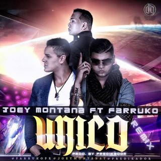 Joey Montana Ft Farruko - Unico (Remix)