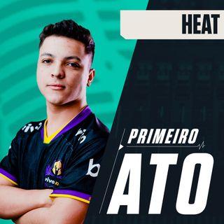 """Primeiro Ato #30 // heat (Vivo Keyd): """"A gente vai para ser campeão mundial"""""""