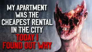 """My apartment was the cheapest rental in the city. Today I found out why"" Creepypasta"