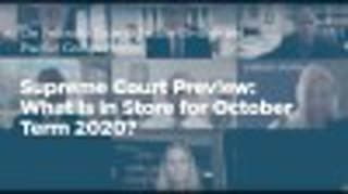 Supreme Court Preview: What Is in Store for October Term 2020?