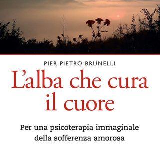 """Pier Pietro Brunelli """"L'alba che cura il cuore"""""""