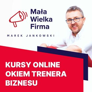 174: Tworzenie skutecznych kursów online – Jacek Wolniewicz