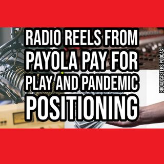 Radio Reels From Payola Pay for Play and Pandemic Positioning BP101020-143
