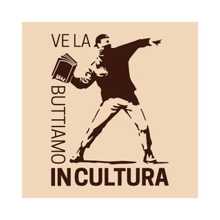 Ve la Buttiamo in Cultura