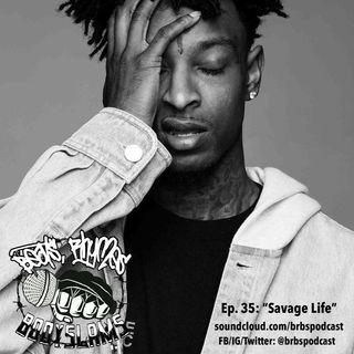 """Episode 35: """"Savage Life"""""""