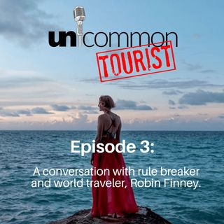 Episode UT003 A conversation with rule breaker and world traveler, Robin Finney