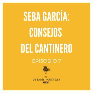 """Ep. 7 """"Seba García: Whisky Sour y Consejos del Cantinero"""""""