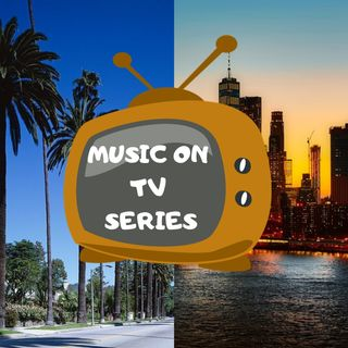 Music on Tv Series: dalla California a New York