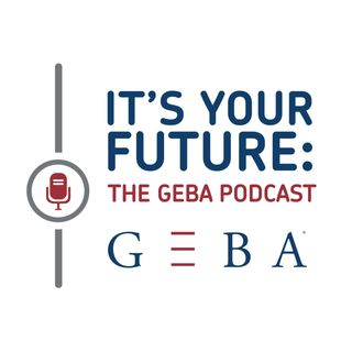 It's Your Future: The GEBA Podcast