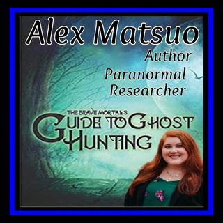 Alex Matsuo and The Brave Mortal's Guide to Ghost Hunting