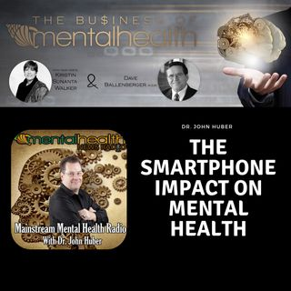 Mental Health Business: The Smartphone Impact