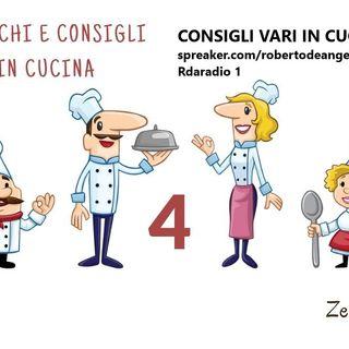 SIAMO DI CUCINA, SIAMO IN CUCINA: Consigli, curiosità, accorgimenti, rimedi