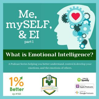 Me, mySELF, & EI part 1 - What is Emotional Intelligence? - EP160
