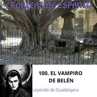 Crónicas de Espanto 100. El Vampiro de Guadalajara.