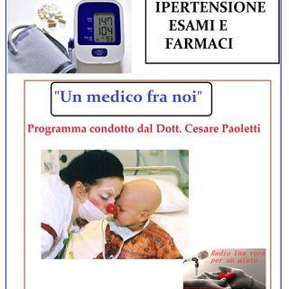 """""""UN MEDICO FRA NOI"""" Dott. Cesare Paoletti - FARMACI per ipertensione"""