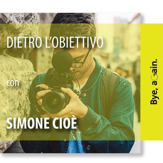 10. Dietro l'obiettivo - Intervista a Simone Cioè