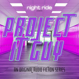 Project It Guy: Episode 1