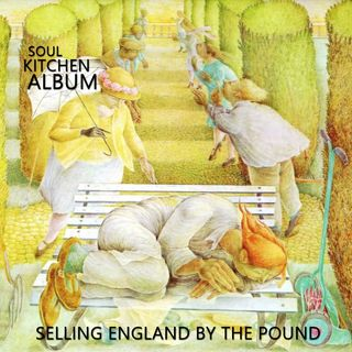 Selling England by the Pound - Soul Kitchen Album