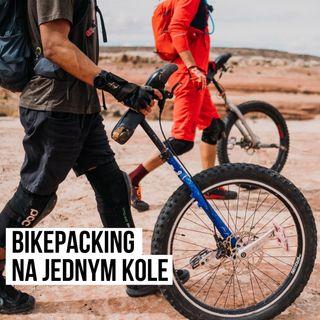 Bikepacking na jednym kole