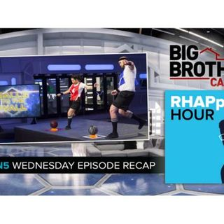 RHAPpy Hour | Big Brother Canada 5 Wednesday Recap