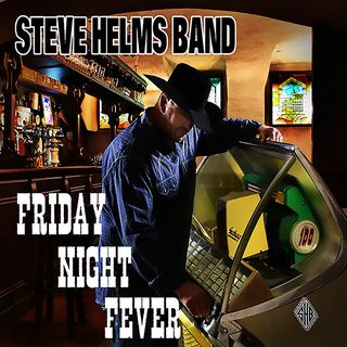 Steve Helms / Friday Night Fever