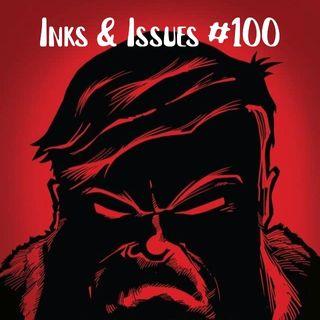 Inks & Issues #100 - Super Powered Revenge Christmas