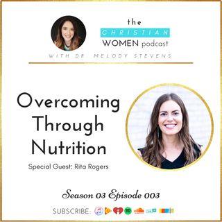 S03 E03: Overcoming Through Nutrition