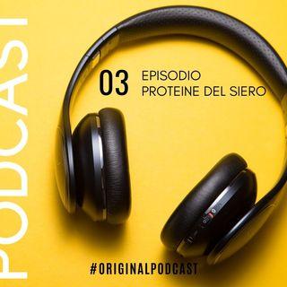 Episodio 03 Serie Integratori - Proteine del siero