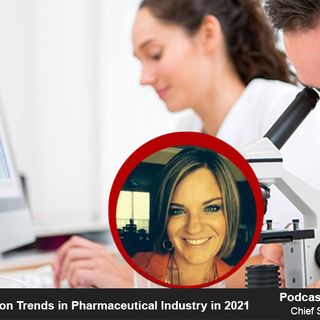 Top digital transformation trends in the pharmaceutical industry in 2021 | Podcast