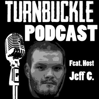 Turnbuckle Podcast: The First.... of MANY