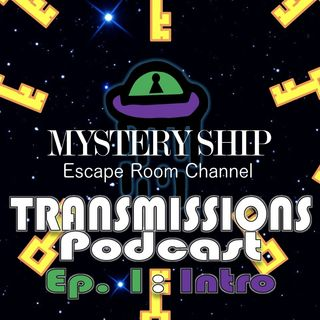Ep1 Introduction - Mystery Ship Transmissions Podcast