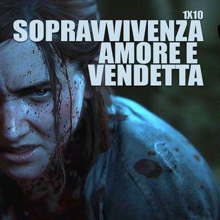LF 1x10: Sopravvivenza, Amore e Vendetta