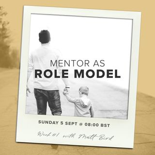 Models of Mentoring 1 - Mentor as Role Model