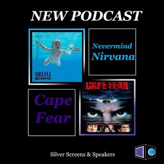 Nirvana Nevermind & Cape Fear (Throwback Episode)