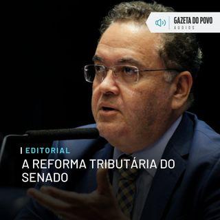 Editorial: A reforma tributária do Senado