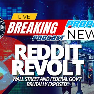 NTEB PROPHECY NEWS PODCAST: Reddit Revolt In GameStop Stock Scandal Exposes Massive Fraud And Collusion Between Wall Street And Fed