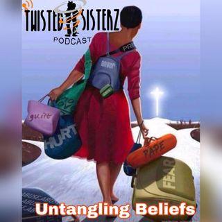 Twisted Sisterz Episode 24: Untangling Beliefs