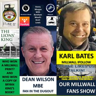OUR MILLWALL FAN SHOW Sponsored by Dean Wilson Family Funeral Directors 080121