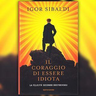 LC - Igor Sibaldi - Il coraggio di essere idiota